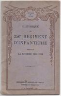 MILITARIA. LIVRET. HISTORIQUE Du 356ème REGIMENT D'INFANTERIE PENDANT La GUERRE De 14-18. - Français