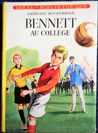 Anthony Buckeridge - BENNETT Au Collège - Idéal Bibliothèque  N° 243 - ( 1963 ) . - Ideal Bibliotheque