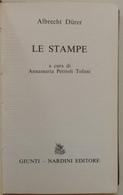 Le Giade Albrecht Durer Le Stampe A. Petrioli Tofani Giunti Nardini Ed 1976 - Libri, Riviste, Fumetti