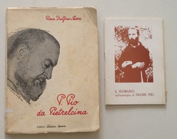 Piera Delfino Sessa Padre Pio Pietrelcina Il Rosario Editrice Demos Genova 1950 - Zonder Classificatie