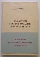 Gli Artisti Soci Del Sodalizio Dal 1928 Al 1978 Dizionario Biografico Cremona - Libri, Riviste, Fumetti