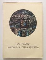 Mario Signorelli Santuario Madonna Della Quercia Viterbo Quatrini Viterbo 1967 - Books, Magazines, Comics