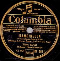 78 Trs - Colombia DF 2611 - état B - TINO ROSSI - BAMBINELLA - SERENADE SANS ESPOIR - 78 T - Disques Pour Gramophone