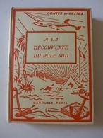Paluel Marmont - A La Découverte Du Pôle Sud / 1951 - éd. Librairie Larousse - Bücher, Zeitschriften, Comics