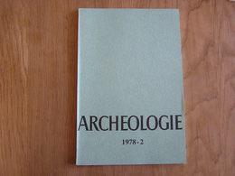 ARCHEOLOGIE 1978 - 2 Régionalisme Belgique Fouilles Gallo Romaine Poperinge Theux Flobecq Waudrez Lens Saint Remy - Archéologie