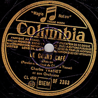 Disque 78 Trs - Columbia DF 2363 - état TB -  CHARLES TRENET -  LE GRAND CAFE - LA POLKA DU ROI - 78 Rpm - Gramophone Records