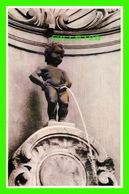 BRUXELLES, BELGIQUE - MANNEKEN PIS -  WD. A. D. & FILS - - Monuments, édifices