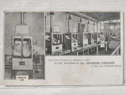 Marseille. Exposition Coloniale 1906. Couveuses D' Enfants - Expositions Coloniales 1906 - 1922