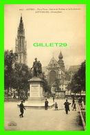 ANVERS, BELGIQUE - PLACE VERTE, STATUE DE RUBENS ET LA CATHÉDRALE - ANIMÉE - HENRI GEORGES, ÉDITEUR - - Antwerpen