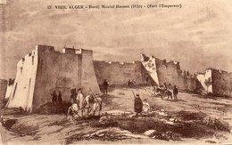 VIEIL ALGER-BORDJ MOULAI HASSEN-FORT L EMPEREUR-NON VIAGGIATA - Algeri