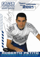 CARTE CYCLISME ROBERTO PETITO SIGNEE TEAM FASSA BORTOLO 2001 - Ciclismo