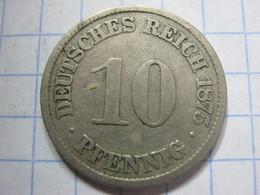 10 Pfennig 1875 (A) - [ 2] 1871-1918 : German Empire