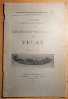 Les Régions Naturelles Du Velay E. LOCUSSOL 1926 Haute Loire - Auvergne