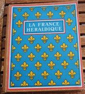 LA FRANCE HERALDIQUE LES BLASONS DE FRANCE EDITE PAR LE CAFE SANKA - Aardrijkskunde