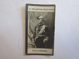 Publicité Vignette Collection Félix Potin Général Pendezec - Pubblicitari