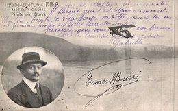 HYDROAEROPLANE F.B.A.MOTEUR GNOME PILOTE PAR BURRI - Aviateurs