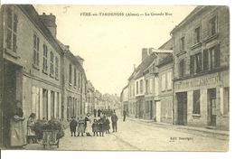 02 - FERE EN TARDENOIS / LA GRANDE RUE - Fere En Tardenois