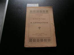 MH Stanley : La Vie Et Les Voyages De D. Livingstone (1922) (Gabriel Marcel, - Books, Magazines, Comics