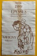 11057 - Epesses 1989 Domaine Wannaz Suisse La Fessée  En Bouteille Pour Savigny Volley - Other
