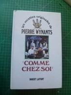 """Les Recettes Originales De Pierre Wynants """"Comme Chez Soi"""". Belle Dédicace De P. Wynants Avec Un Petit Dessin Original - Gastronomie"""