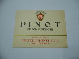 ETICHETTA PUBBLICITARIA PINOT BIANCO SUPERIORE FRATELLI MONTI GALLARATE - Alcolici