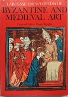 Larousse Encyclopedia Of Byzantine An Medieval Art - Livres, BD, Revues