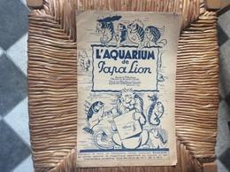 L' AQUARIUM De Papa Lion *Bilboquet  MAGASINS DU LOUVRE  Decembre 1933 - Scores & Partitions