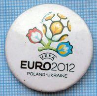 UKRAINE / Badge / POLAND / Pin. Football. Europe Championship. UEFA . EURO 2012. - Fussball