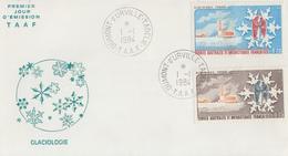 Enveloppe   FDC   1er  Jour   T.A.A.F    Glaciologie   1984 - FDC