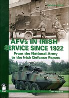 AFVs In Irish Service Since 1922 - From The National Army To The Irish Defence Forces. Riccio, Ralph A. - Englisch