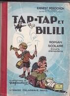 """Livre / Tap-Tap Et Bilili> Roman Scolaire > 1938 > """"Ernest Pérochon"""">Illustrations """" RAYLAMBERT"""" (Format B5  200 Pages) - 6-12 Ans"""