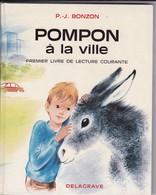 """Livre / Pompon A La Ville >  Scolaire > 1986 > """"P-J. Bozon"""" >I (Format 23 X 19  130 Pages) - 6-12 Ans"""