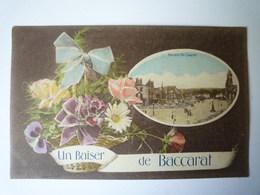 2019 - 1887  BACCARAT  (Meurthe-et-Moselle)  :  Un BAISER De  BACCARAT   1918   - Baccarat