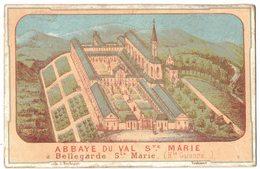 ABBAYE Cistercienne Val Sainte Marie Du Désert Par Bellegarde IMAGE PIEUSE RELIGIEUSE HOLY CARD SANTINI HEILIG PRENTJE - Devotieprenten