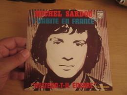 """DISQUE Michel SARDOU Vinyl 45 Tours SP 7"""" J'HABITE EN FRANCE (mais Je Souris En Suisse) - PHILIPS 6009075 F Rèduit - Disco, Pop"""