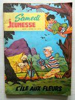 SAMEDI JEUNESSE - N° 72 - L'Ile Aux Fleurs - 1963 - Samedi Jeunesse