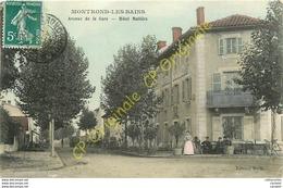 42.  MONTROND LES BAINS .  Avenue De La Gare .  Hôtel Mallière . - France