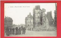 LILLE RUINES DE LA GUERRE 1914 1918 WWI PLACE DE LA GARE ET RUE DE TOURNAI CARTE EN TRES BON ETAT - Lille