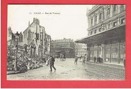 LILLE RUINES DE LA GUERRE 1914 1918 WWI RUE DE TOURNAI CARTE EN TRES BON ETAT - Lille