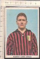 PO8196D# FIGURINA IL CALCIO ITALIANO Ed.Taver-Matic - LUIGI RADICE - MILAN - Calcio