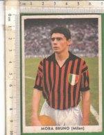 PO8197D# FIGURINA IL CALCIO ITALIANO Ed.Taver-Matic - MORA BRUNO - MILAN - Calcio