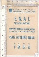 PO8238D# TESSERA E..N.A.L. SERVIZIO SOCIALE SVAGO E RICREAZIONE TORINO 1952 - Vecchi Documenti