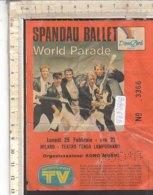 PO8262D# BIGLIETTO CONCERTO SPANDAU BALLET WORLD PARADE -  MILANO TEATRO TENDA LAMPUGNANO 1985 - Concert Tickets
