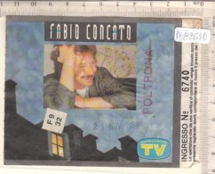 PO8264D# BIGLIETTO CONCERTO FABIO CONCAT0 1986 - Concert Tickets