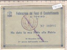 PO8337D# TESSERA FEDERAZIONE FASCI DI COMBATTIMENTO DI TORINO - CONSEGNATO FEDE ACCIAIO 1935 - MILITARI - Documenti