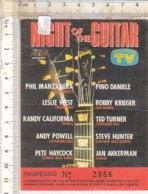 PO8345D# BIGLIETTO CONCERTO NIGHT OF THE GUITAR - MANZANERA/PINO DANIELE/KRIEGER/STEVE HUNTER/HAYCOCK/AKKERMAN - Concerttickets