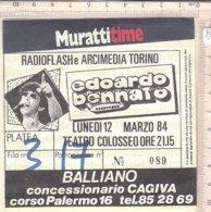PO8347D# BIGLIETTO CONCERTO EDOARDO BENNATO TEATRO COLOSSEO TORINO 1984/RADIOFLASH E ARCIMEDIA - Concerttickets
