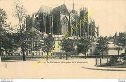 57. METZ . La Cathédrale Prise De La Préfecture . - Metz