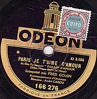 Disque ODEON 78 Tours 166 276  - état EX - FRED GOIN - PARIS JE T'AIME D'AMOUR - MARCHE DES GRENADIERS - 78 T - Disques Pour Gramophone