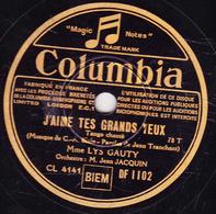 Disque 78 Tours COLUMBIA DF 1102  - état TB - LYS GAUTY - J'AIME TES GRANDS YEUX - LE CHALAND QUI PASSE - 78 T - Disques Pour Gramophone